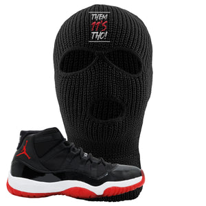 Jordan 11 Bred Them 11s Tho Black Sneaker Hook Up Ski Mask