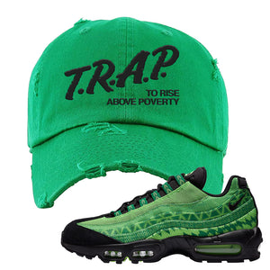 Air Max 95 Naija Distressed Dad Hat | Trap To Rise Above Poverty, Kelly Green