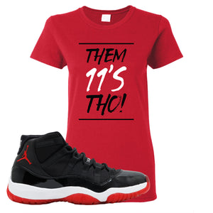 Jordan 11 Bred Them 11s Tho! Red Sneaker Hook Up Women's T-Shirt