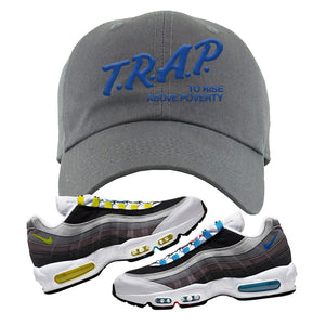 Air Max 95 QS Greedy Dad Hat | Dark Gray, Trap to Rise Above Poverty