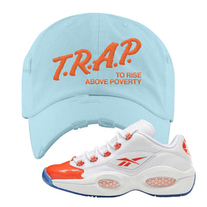 Question Low Vivid Orange Distressed Dad Hat | Trap To Rise Above Poverty, Light Blue