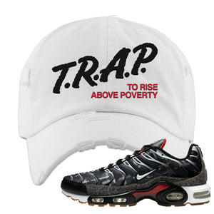 Air Max Plus Remix Pack Distressed Dad hat | Trap To Rise Above Poverty, White