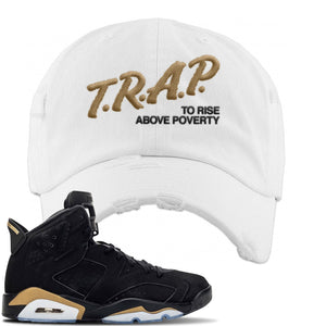 Jordan 6 DMP 2020 Distressed Dad Hat | White, Trap To Rise Above Poverty