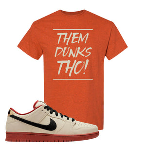 SB Dunk Low Muslin T Shirt | Them Dunks Tho, Antique Orange