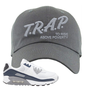 Air Max 90 White / Particle Grey / Obsidian Dad Hat | Dark Gray, Trap To Rise Above Poverty