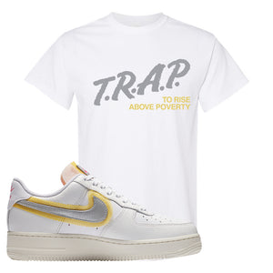 Air Force 1 Low 07 LX White Gold T Shirt | Trap To Rise Above Poverty, White