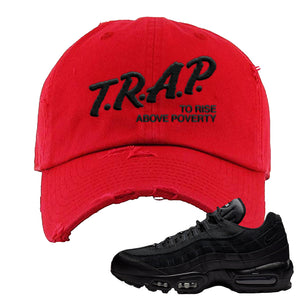 Air Max 95 Essential Black/Dark Grey/Black Sneaker Red Distressed Dad Hat | Hat to match Nike Air Max 95 Essential Black/Dark Grey/Black Shoes | Trap to Rise Above Poverty