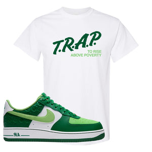 Air Force 1 Low St. Patrick's Day 2021 T Shirt | Trap To Rise Above Poverty, White