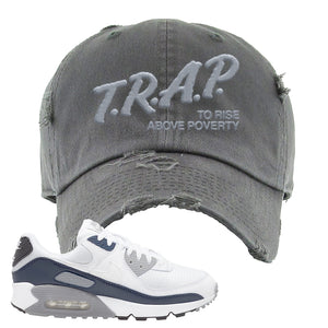 Air Max 90 White / Particle Grey / Obsidian Distressed Dad Hat | Dark Gray, Trap To Rise Above Poverty