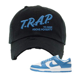 SB Dunk Low University Blue Distressed Dad Hat | Trap To Rise Above Poverty, Black