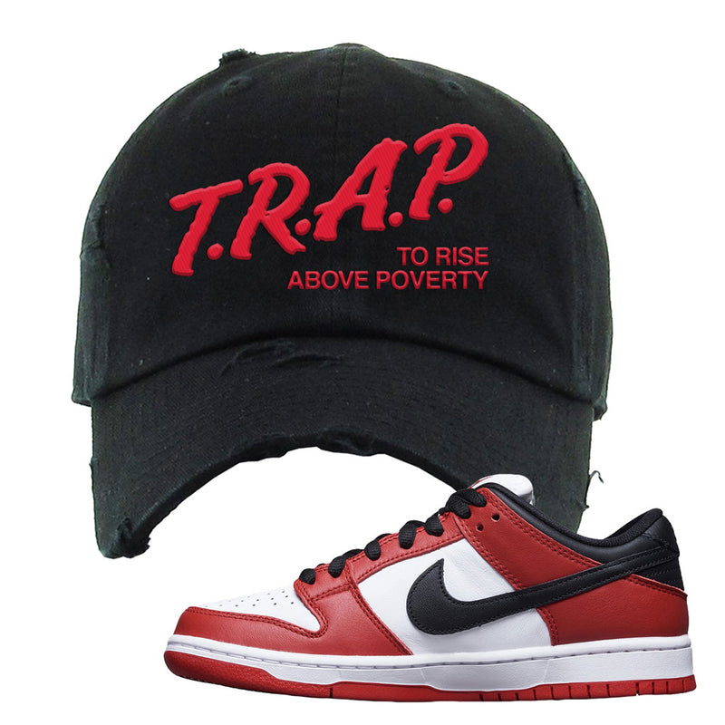 The Nike SB Dunk Low J-Pack Chicago Distressed Dad Hat | Trap To Rise Above Poverty, Black
