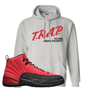 Air Jordan 12 Reverse Flu Game Hoodie | Trap To Rise Above Poverty, Ash