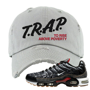 Air Max Plus Remix Pack Distressed Dad hat | Trap To Rise Above Poverty, Ash