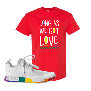 NMD R1 Pride T Shirt | Red, Long As We Got Love