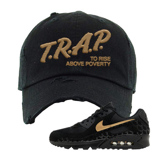 Air Max 90 Black Gold Distressed Dad Hat | Trap To Rise Above Poverty, Black