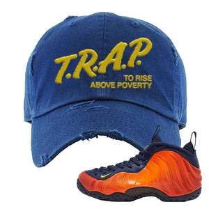Foamposite One OKC Distressed Dad Hat | Navy Blue, Trap To Rise Above Poverty