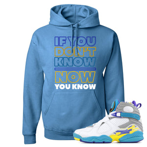 Air Jordan 8 WMNS White Aqua Sneaker Hook Up If You Don't Know Now You Know Columbia Blue Hoodie
