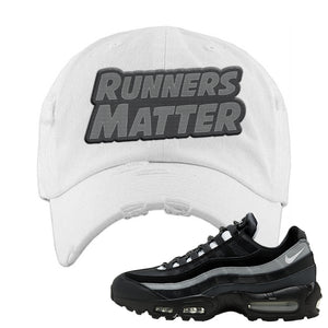 Air Max 95 Essential Black And Dark Smoke Grey Distressed Dad Hat | Runners Matter, White