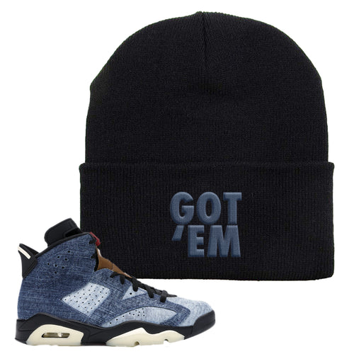 Air Jordan 6 Washed Denim Got Em Black Sneaker Hook Up Beanie