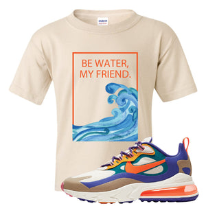 Air Max 270 React ACG Kid's T-Shirt | Sand, Be Water My Friend Wave