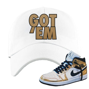 Air Jordan 1 Mid SE Metallic Gold Dad Hat | Got Em, White