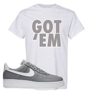Air Force 1 Low Wolf Grey White T Shirt | Ash, Got Em