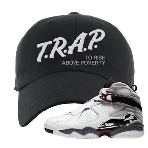 Air Jordan 8 Beetroot Dad Hat | Trap To Rise Above Poverty, Black