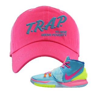 Kyrie 6 Pool  Dad Hat | Trap to Rise Above Poverty, Pink