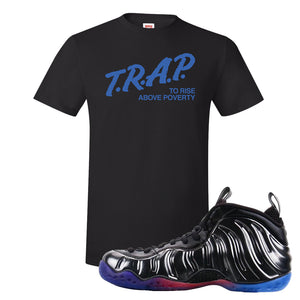 Air Foamposite One QS Gradient Soles T Shirt | Trap To Rise Above Poverty, Black