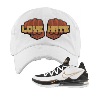 Lebron 17 Low White/Metallic Gold/Black Distressed Dad Hat | White, Love Hate Fist