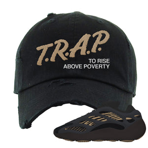 Yeezy 700 v3 Eremial Distressed Dad Hat | Trap To Rise Above Poverty, Black