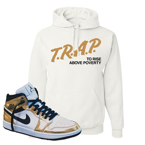 Air Jordan 1 Mid SE Metallic Gold Hoodie | Trap To Rise Above Poverty, White