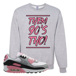 WMNS Air Max 90 Rose Pink Them 90s Tho Ash Crewneck Sweatshirt To Match Sneakers