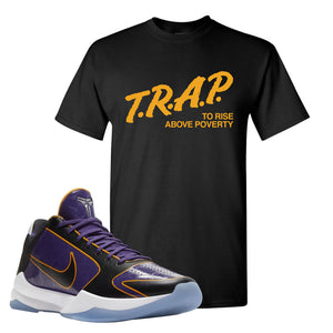 Kobe 5 Protro 5x Champ T Shirt | Trap To Rise Above Poverty, Black
