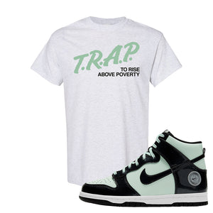Dunk High All Star 2021 T Shirt | Trap To Rise Above Poverty, Ash