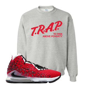 Lebron 17 Uptempo Crewneck | Ash, Trap To Rise Above Poverty