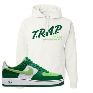 Air Force 1 Low St. Patrick's Day 2021 Hoodie | Trap To Rise Above Poverty, White