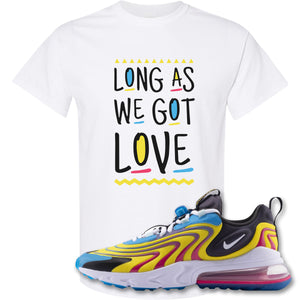 Long As We Got Love White T-Shirt to match Air Max 270 React ENG Laser Blue Sneakers