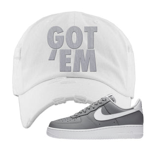 Air Force 1 Low Wolf Grey White Distressed Dad Hat | White, Got Em