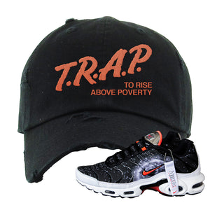 Air Max Plus Supernova 2020 Distressed Dad Hat | Black, Trap To Rise Above Poverty