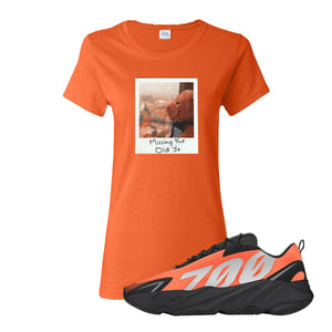 Missing The Old Ye Orange Women's T-Shirt to match Yeezy Boost 700 MNVN Orange Sneaker