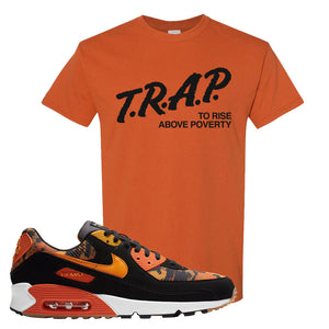 Air Max 90 Orange Camo T Shirt | Trap To Rise Above Poverty, Texas Orange