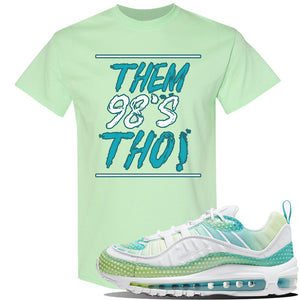 WMNS Air Max 98 Bubble Pack Sneaker Mint Green T Shirt | Tees to match Nike WMNS Air Max 98 Bubble Pack Shoes | Them 98's Tho