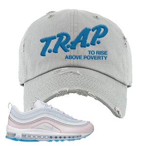 Air Max 97 DIY Flare Distressed Dad Hat | Light Gray, Trap To Rise Above Poverty