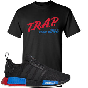 NMD R1 Black Red Boost Matching Tshirt | Sneaker shirt to match NMD R1s | Trap To Rise Above Poverty, Black