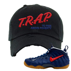 Air Foamposite Pro USA Distressed Dad Hat | Black, Trap To Rise Above Poverty
