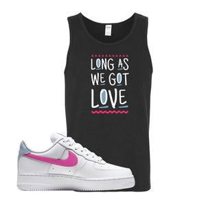 Air Force 1 Low Fire Pink Tank Top | Black, Long As We Got Love