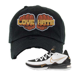 Lebron 17 Low White/Metallic Gold/Black Distressed Dad Hat | Black, Love Hate Fist