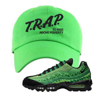 Air Max 95 Naija Dad Hat | Trap To Rise Above Poverty, Neon Green