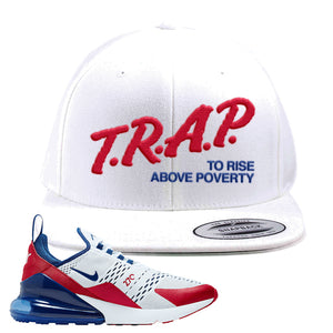 Air Max 270 USA Snapback Hat | White, Trap To Rise Above Poverty